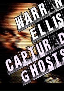 Warren Ellis: Captured Ghost