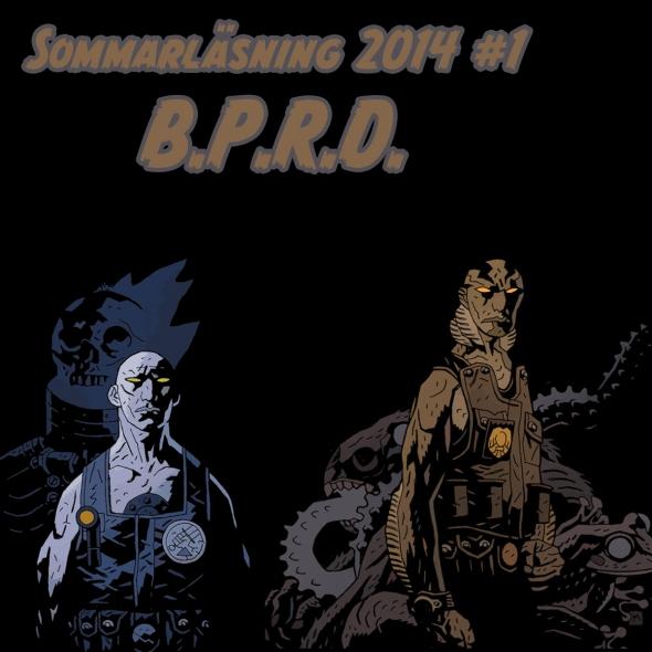Sommarläsning #1 2014: BPRD