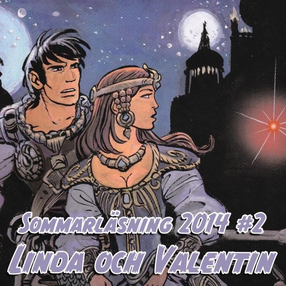 Sommarläsning #2 2014: Linda och Valentin