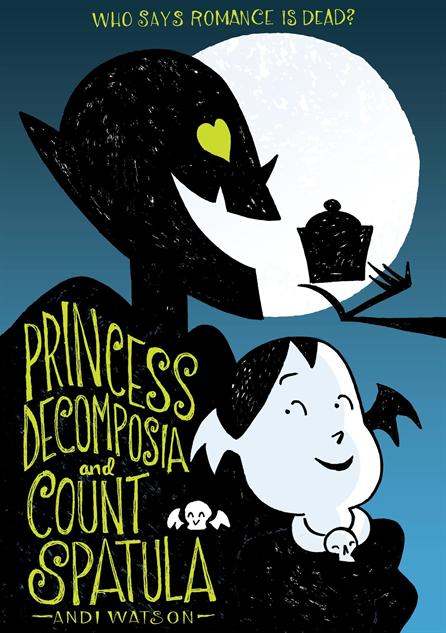 Princess Decomposia and Count Spatula, Andi Watson