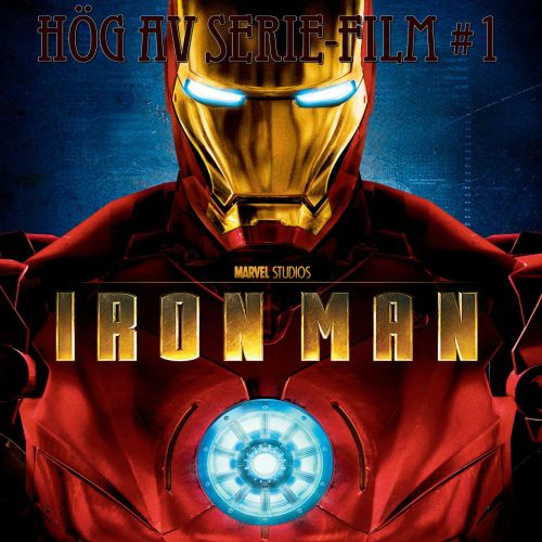 Hög av Serie-Film #1 - Iron Man
