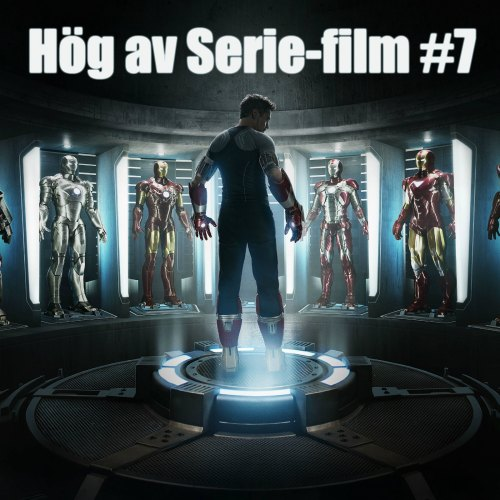 Hög av Serie-Film #7 - Iron Man 3