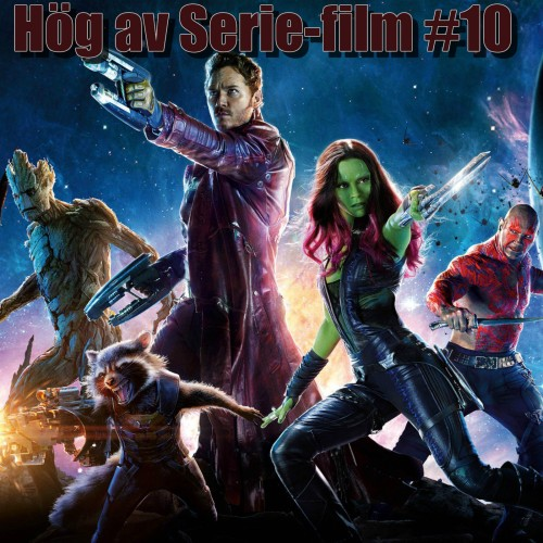 Hög av Serie-Film #10 - Guardians of the Galaxy