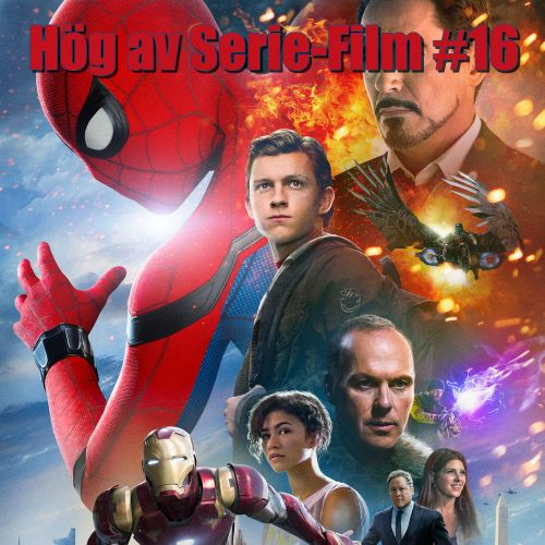 Hög av Serie-Film #16 - Spider-man Homecoming