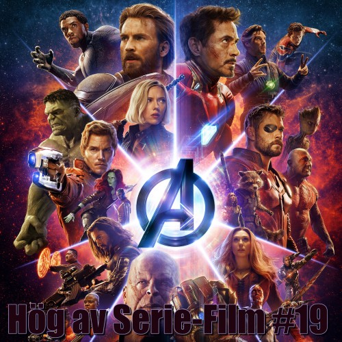 Hög av Serie-Film #18 - MCU Wrap up